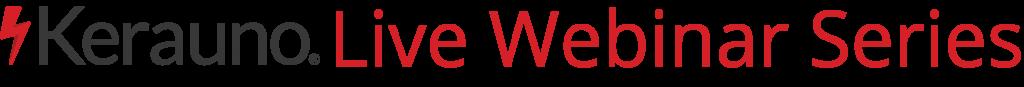 Kerauno Live Webinar Series